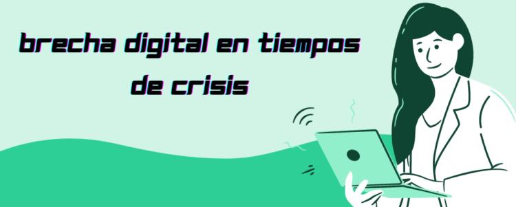 Brecha digital en tiempos de crisis