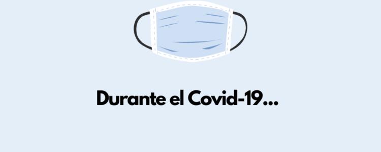 Durante el COVID 19…
